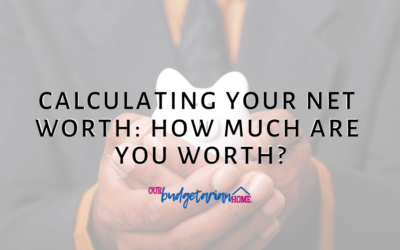 Calculating Your Net Worth: How Much Are You Worth?