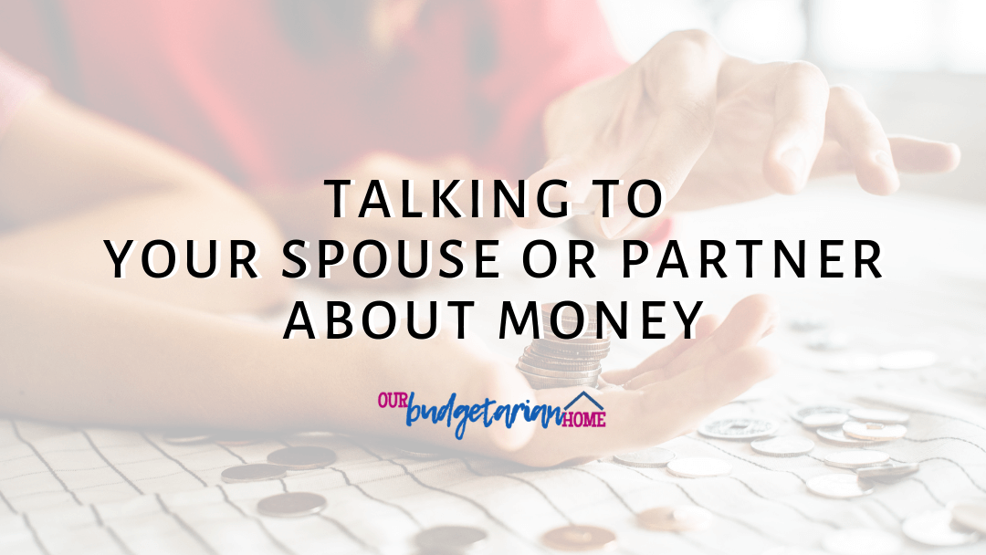 Talking to Your Spouse or Partner About Money | Budgetarian Home